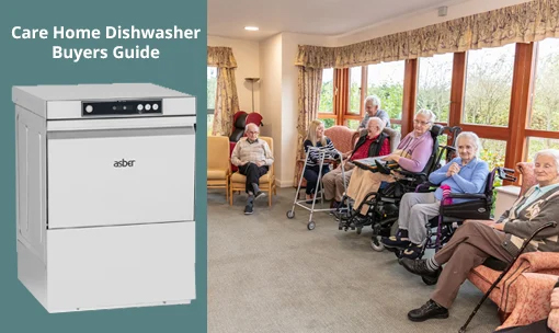 Care Home Dishwasher Buyers Guide